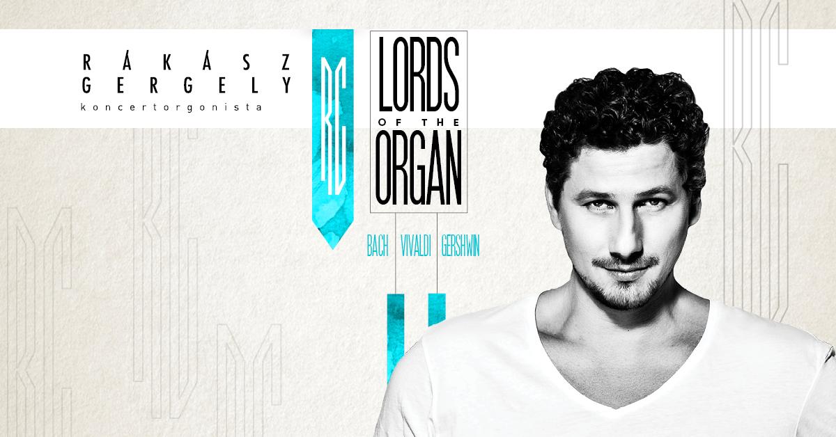 Rákász Gergely erdélyi koncertturnéja: Lords of the Organ